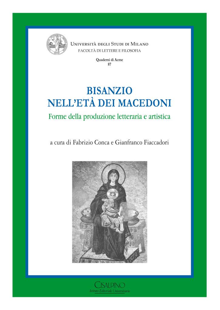 Bisanzio nell'età dei Macedoni. Forme della produzione letteraria e artistica